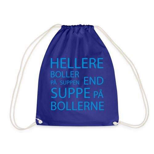 Hellere boller på suppen end suppe på bollerne - Sportstaske