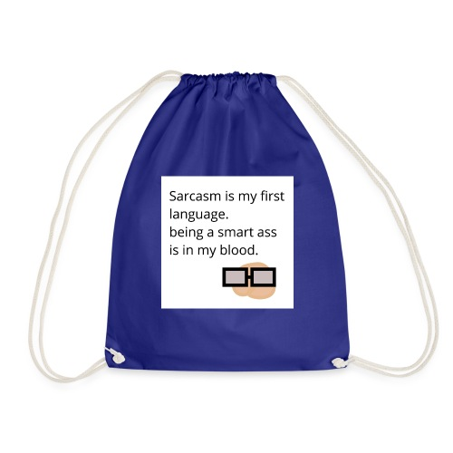 Sarcasm is my first langauge - Drawstring Bag