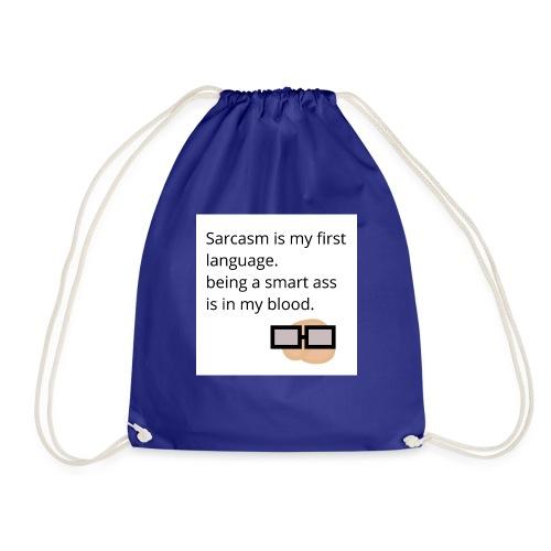 Sarcasm is my first langauge - Drawstring Bag