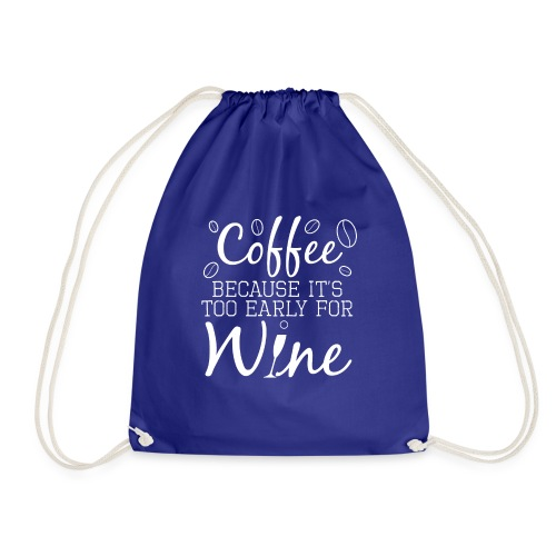 Coffee Because It's Too Early For Wine - Turnbeutel