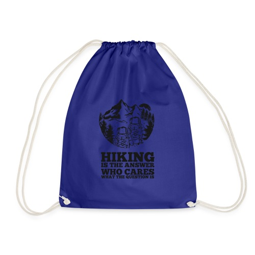 Hiking is the answer - Drawstring Bag