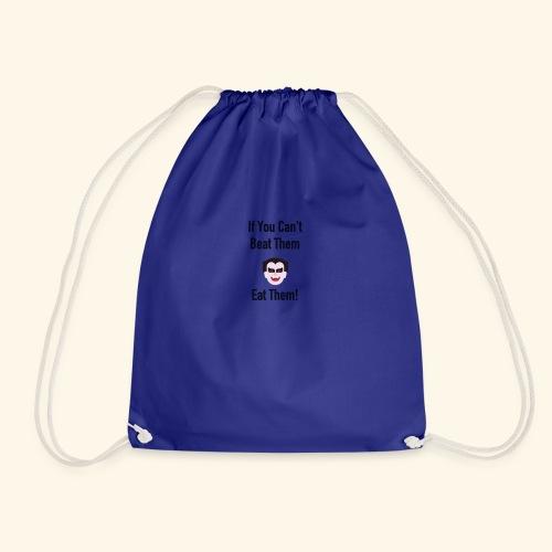 If you cant Beat them Eat them Tshirt - Drawstring Bag