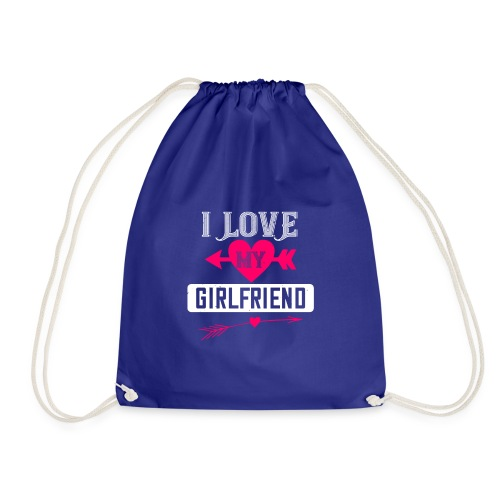 I love my girlfriend - Drawstring Bag