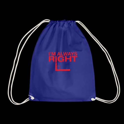 I´m always right - Geschenkidee - Turnbeutel
