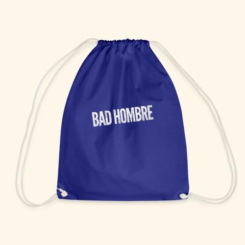 Bad Hombre Donald Trump - Clinton - Nasty Woman - Turnbeutel