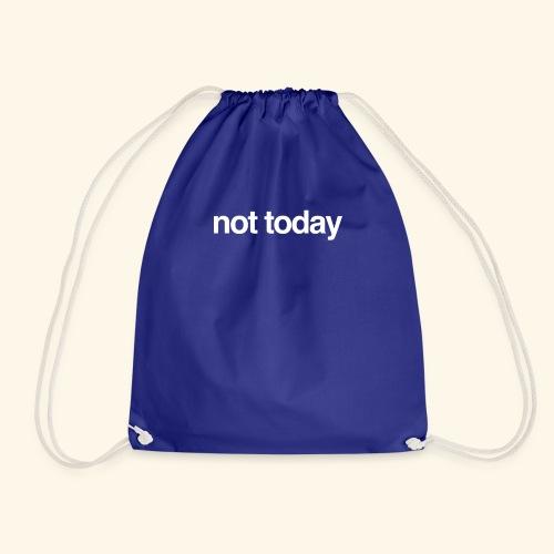 ★ not today ★ - Turnbeutel