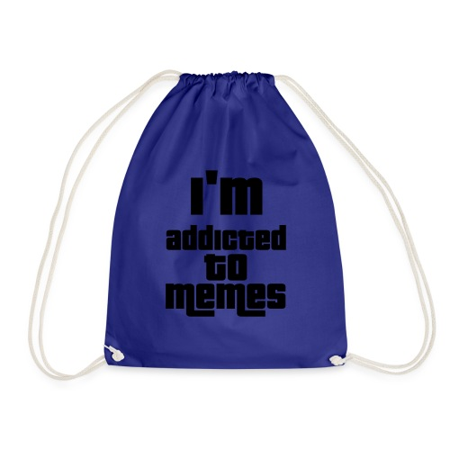 I'm Addicted To Memes - Drawstring Bag