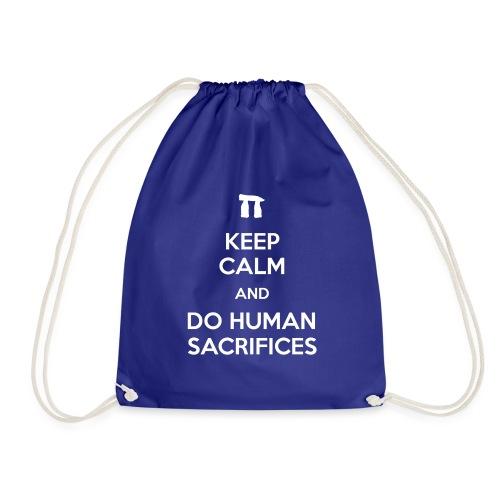 Keep calm and do human sacrifices - Sacca sportiva