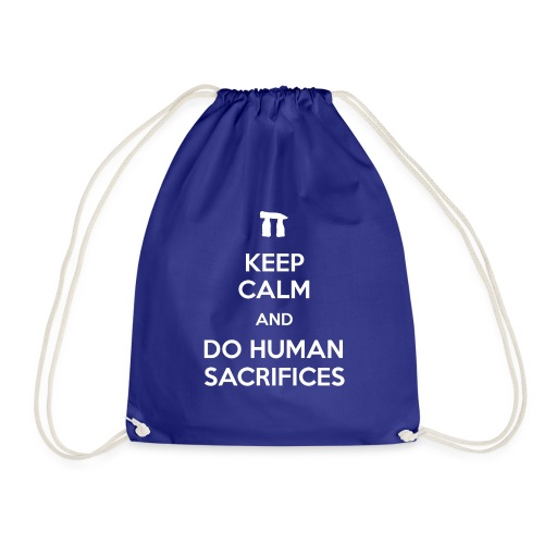 Keep calm and do human sacrifices - Sacca sportiva