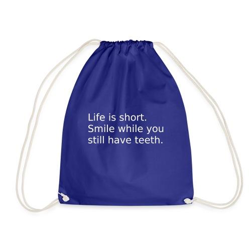 Das Leben ist kurz. Lächle. - Turnbeutel