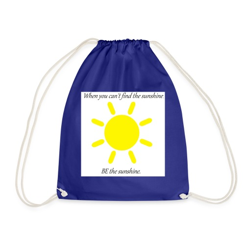 Be the sunshine - Drawstring Bag