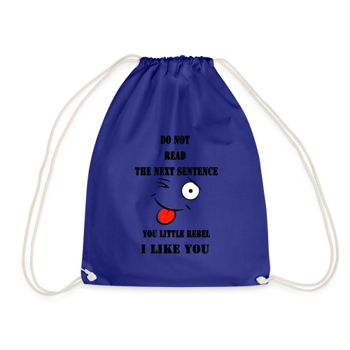 Do not read the next sentence - Drawstring Bag