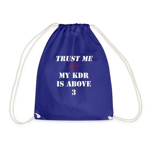 Trust me, My KDR is above 3 - Drawstring Bag