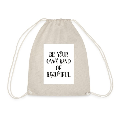 Be your own kind of beautiful - Drawstring Bag