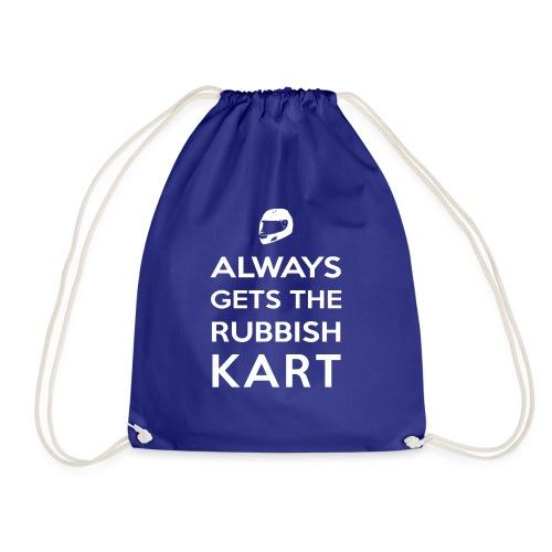 I Always Get the Rubbish Kart - Drawstring Bag