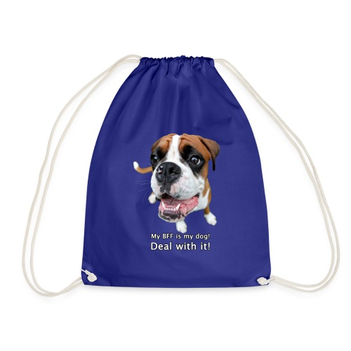 My BFF is my dog deal with it - Drawstring Bag
