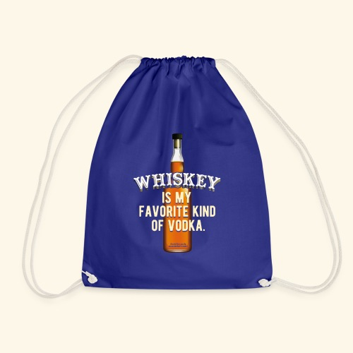 Whiskey Is My Favorite Kind Of Vodka TShirt Design - Turnbeutel