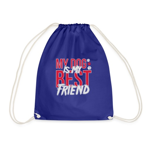 My Dog is My Best Friend - Drawstring Bag