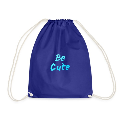 Be Cute - Drawstring Bag