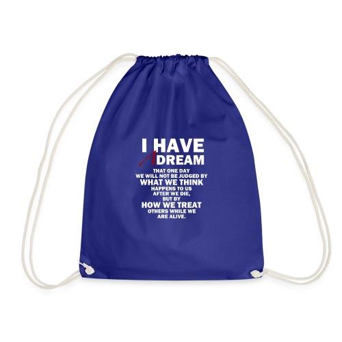 I HAVE A DREAM - Drawstring Bag