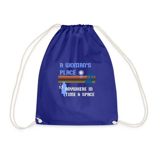 A Woman's Place is Anywhere in Time & Space - Drawstring Bag