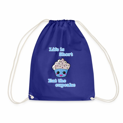 Life is short eat the cupcake - Drawstring Bag