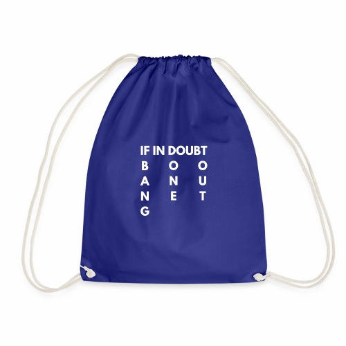IF IN DOUBT - White Text - Drawstring Bag