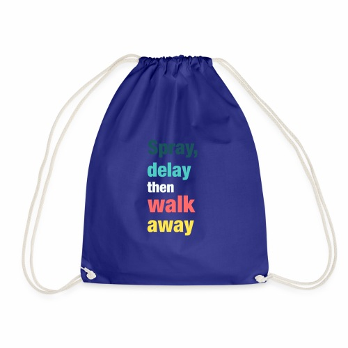 Spray delay then walk away - Drawstring Bag