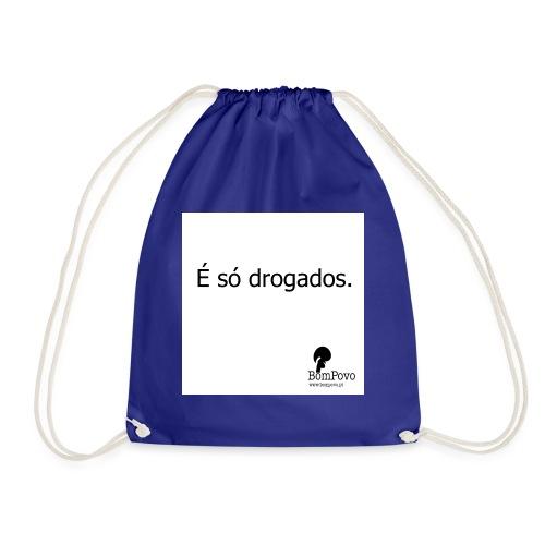É só drogados - Drawstring Bag