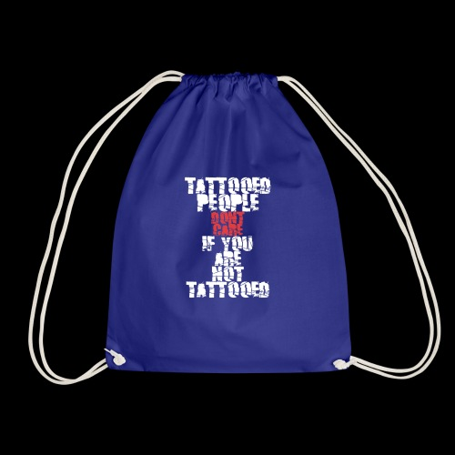 Tattooed people dont care if you are not Tattooed - Turnbeutel
