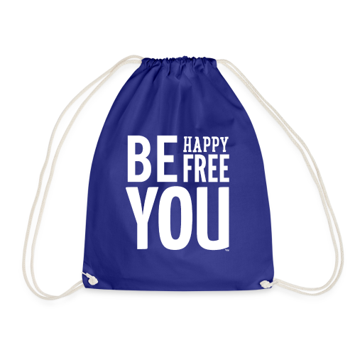 BE HAPPY. BE FREE. BE YOU - Gymtas
