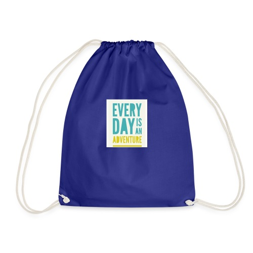 Every day is an adventure - Drawstring Bag