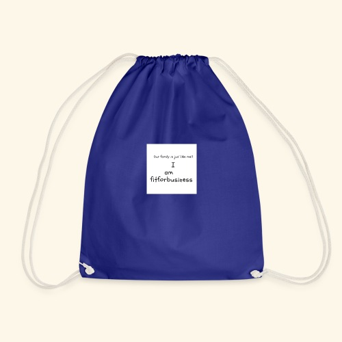 I am fitforbusiness - Drawstring Bag