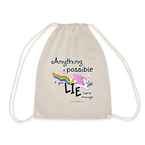 Anything Is Possible if you lie hard enough - Drawstring Bag