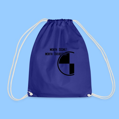 Anything worth doing. - Drawstring Bag