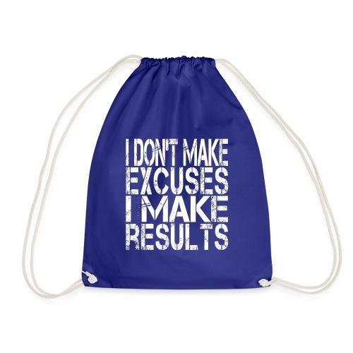 i-don't-make-excuses - Drawstring Bag