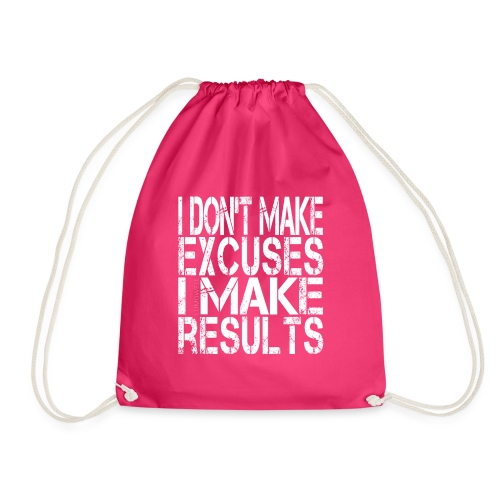 i-don't-make-excuses - Drawstring Bag