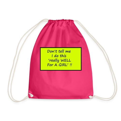 Do not tell me I really like this for a girl - Drawstring Bag
