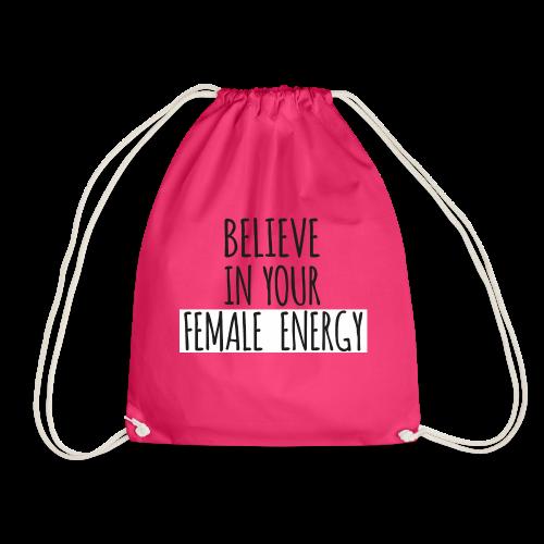 Believe in your female energy - Turnbeutel