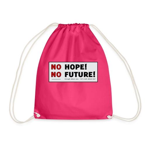 No Hope No Future - Sportstaske