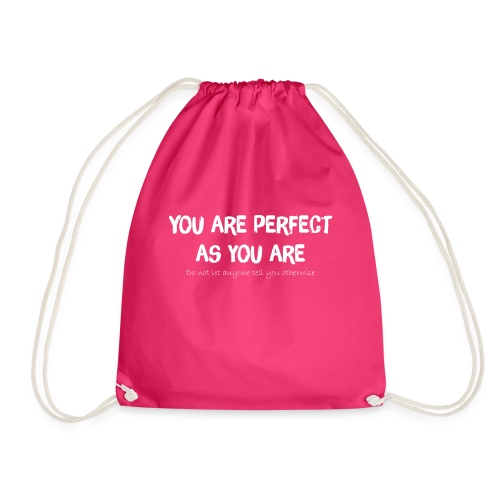 YOU ARE PERFECT AS YOU ARE - Turnbeutel