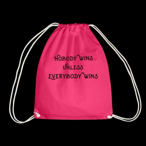 Nobody wins unless everybody wins 2 - Drawstring Bag