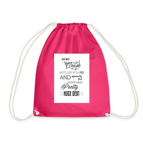 Who's got a PHD. - Drawstring Bag