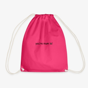 funny 'you're mum lol' text haha - Drawstring Bag