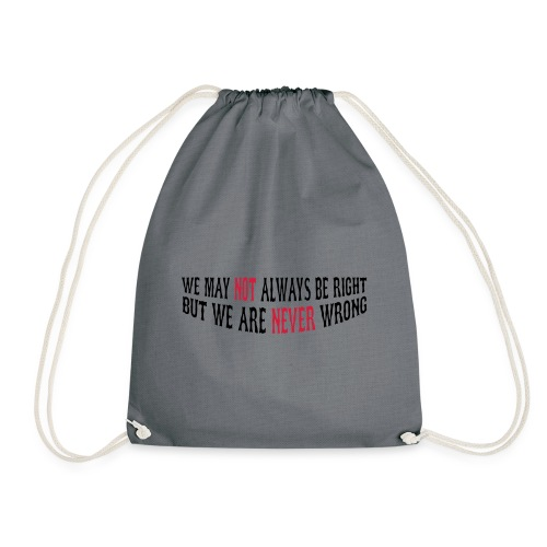Not Right - Never Wrong - Drawstring Bag