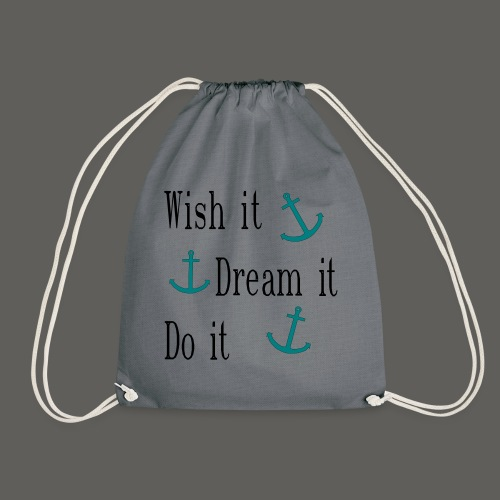 Wish it Dream it Do it - Turnbeutel