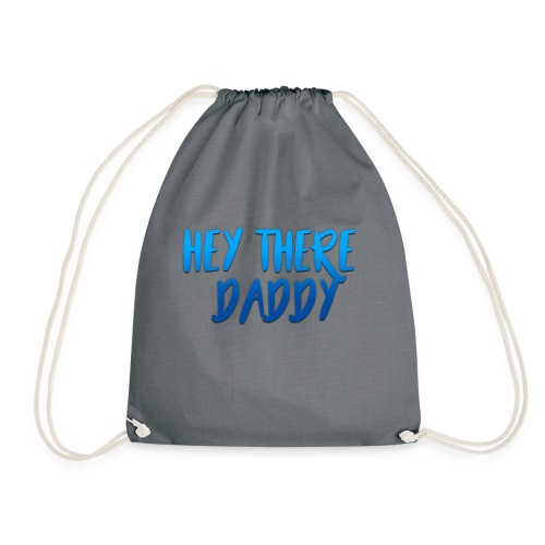 Hey there daddy - Drawstring Bag