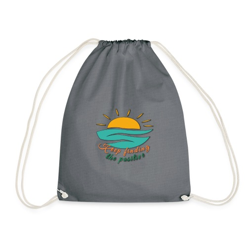 Keep Finding The Positive - Drawstring Bag