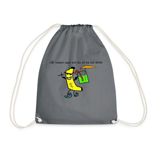 når nokon spør om du vil ha ein drink - Gymbag