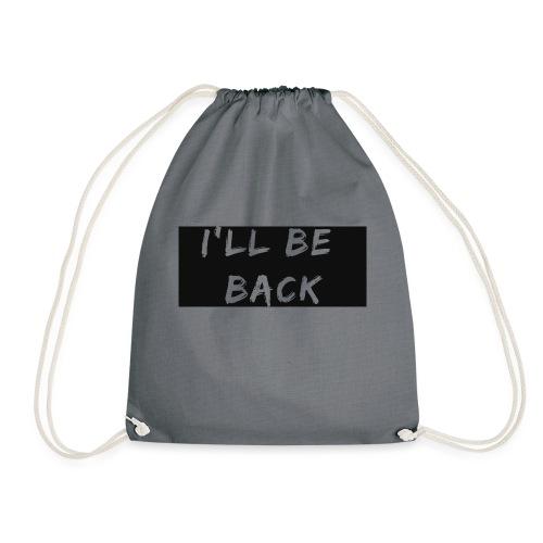 I'll be back quote - Drawstring Bag